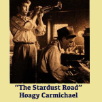 The Stardust Road: Hoagy Carmichael