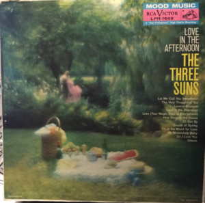 "The Three Suns ""Love In the Afternoon"""