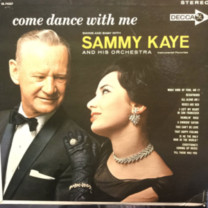 """Come Dance With Me"" by Sammy Kaye"