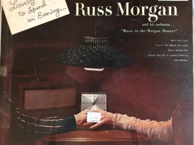 """Russ Morgan """"A Lovely Way To Spend An Evening"""""""