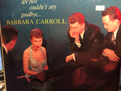 "Barbara Carroll ""We Just Couldn't Say Goodbye"" album cover"